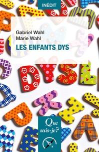 Gabriel Wahl et Marie Wahl - Les enfants dys.