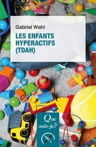 Gabriel Wahl - Les enfants hyperactifs (TDAH).
