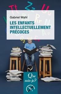 Gabriel Wahl - Les enfants intellectuellement précoces.