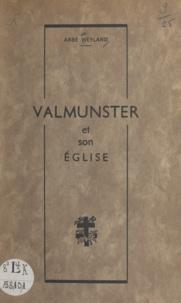 Gabriel Weyland - Valmunster et son église - Histoire du passé.