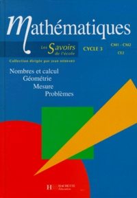 Gabriel Wisniewski et Claire Calderon - MATHEMATIQUES CYCLE 3. - Nombres et calcul, géométrie, mesure, problèmes.