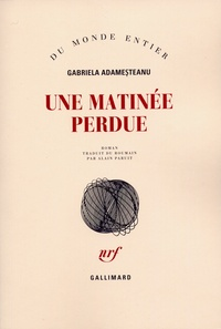 Une matinée perdue - Gabriela Adamesteanu pdf epub