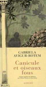 Gabriela Avigur Rotem - Canicule et oiseaux fous.