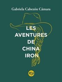 Gabriela Cabezón Cámara - Les aventures de China Iron.
