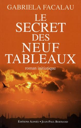 Gabriela Facalau - Le Secret des neuf tableaux.