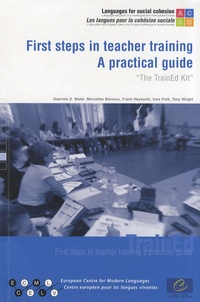 """Gabriela Matei - First steps in teacher training: a practical guide (""""The TrainEd Kit""""). 1 Cédérom"""