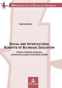 "Gabriela Meier - Social and Intercultural Benefits of Bilingual Education - A Peace-Linguistic Evaluation of Staatliche Europa-Schule Berlin (SESB)""."