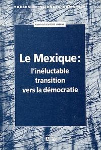 Gabriela Palavacini Corona - Le Mexique : l'inéductable transition vers la démocratie.