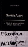 Gabriela Roffinelli - Samir Amin - La théorie du système capitaliste, critique et alternatives.