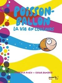 Gabriela Rubio et Edgar Ramirez - Poisson-ballon - La vie en couleurs.