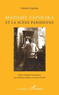 Gabriela Zapolska - Madame Zapolska et la scène parisienne.