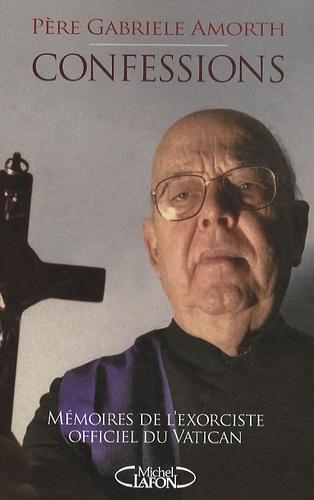 Gabriele Amorth - Confessions - Mémoires de l'exorciste officiel du Vatican.