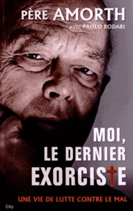 Gabriele Amorth - Moi, le dernier exorciste.
