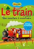 Gabriele Antonini et Lisa Miles - Le train - Une aventure à construire.