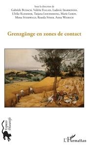 Gabriele Budach et Valérie Fialais - Grenzgange en zones de contact.