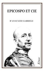 Gabriele D'Annunzio - Epicospo et cie.
