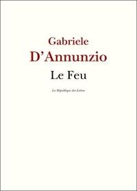 Gabriele D'Annunzio - Le Feu.