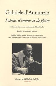 Gabriele D'Annunzio - Poèmes d'amour et de gloire - Edition bilingue français-italien.