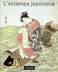 Gabriele Fahr-Becker et  Collectif - L'estampe japonaise.