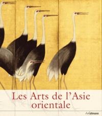 Gabriele Fahr-Becker - Les Arts de l'Asie orientale.