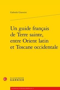 Un guide francais de Terre Sainte, entre Orient latin et Toscane occidentale.pdf