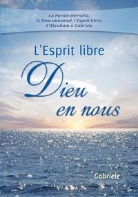Gabriele - L'Esprit libre  -   Dieu en nous.