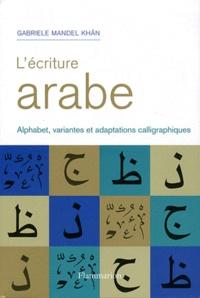 Gabriele Mandel Khân - L'écriture arabe.