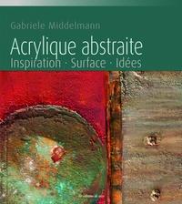 Acrylique abstraite- Inspiration, surface, idées - Gabriele Middelmann |