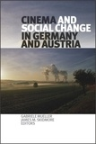 Gabriele Mueller et James M. Skidmore - Cinema and Social Change in Germany and Austria.