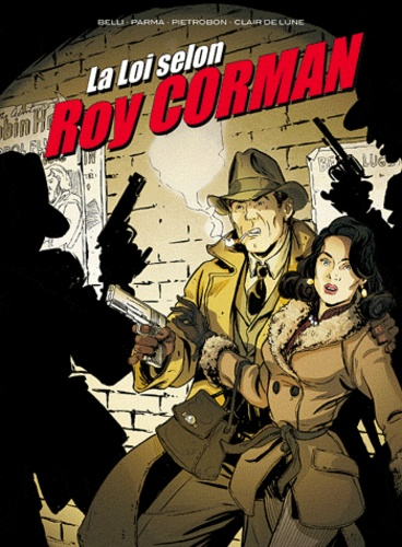 Gabrièle Parma et Marco Belli - La Loi selon Roy Corman.