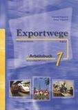 Gabriele Volgnandt - Exportwege neu Arbeitsbuch 1 - Sprachniveau A1 - A2.