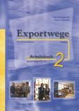 Gabriele Volgnandt - Exportwege neu Arbeitsbuch 2 - Sprachniveau A2 - B1.