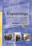 Gabriele Volgnandt - Exportwege neu Kursbuch 2 - Sprachniveau A2 - B1.