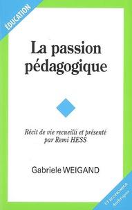Gabriele Weigand et Remi Hess - La passion pédagogique.