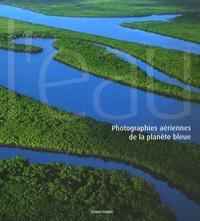 Gabriele Zanetto - L'eau - Photographies aériennes de la planète bleue.