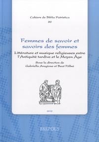 Gabriella Aragione et Beat Föllmi - Femmes de savoir et savoirs des femmes - Littérature et musique religieuses entre l'Antiquité tardive et le Moyen Age.
