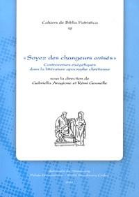 """Gabriella Aragione et Rémi Gounelle - """"Soyez des changeurs avisés"""" - Controverses exégétiques dans la littérature apocryphe chrétienne."""