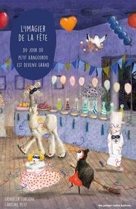Gabriella Corcione et Caroline Petit - L'imagier de la fête - Du jour où petit kangourou est devenu grand.