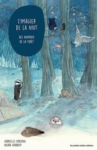 Gabriella Corcione et Ingrid Chabbert - L'imagier de la nuit des animaux de la forêt.
