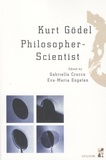 Gabriella Crocco et Eva-Maria Engelen - Kurt Gödel Philosopher-Scientist.