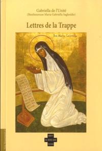 Gabriella de l'Unité - Lettres de la Trappe.