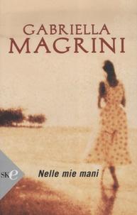Gabriella Magrini - Nelle mie mani.