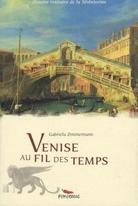 Gabriella Zimmermann - Venise au fil des temps.