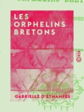 Gabrielle Éthampes (d') - Les Orphelins bretons - Épisode des guerres vendéennes.