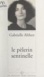 Gabrielle Althen - Le pèlerin sentinelle.