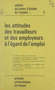 Gabrielle Balazs et Michel Destefanis - Les attitudes des travailleurs et des employeurs à l'égard de l'emploi.