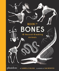 Gabrielle Balkan et Sam Brewster - Book of Bones - 10 Record-Breaking Animal.