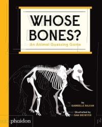 Gabrielle Balkan - Whose bones? - An animal guessing game.