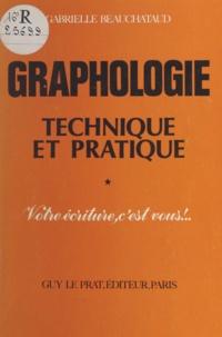 Gabrielle Beauchataud - Théorie et pratique de la graphologie - Illustrée de 153 spécimens d'écritures récentes en fac-similé.