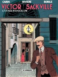 Gabrielle Borile et François Rivière - Victor Sackville Tome 6 : L'otage de Barcelone.